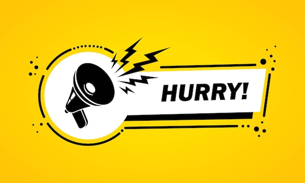 Megaphone with hurry speech bubble banner. loudspeaker. label for business, marketing and advertising. vector on isolated background. eps 10.