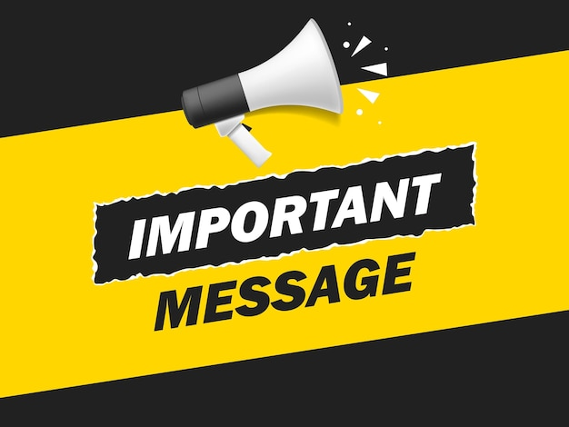중요한 메시지 연설 거품 배너가 있는 확성기. 확성기. 비즈니스, 마케팅 및 광고용 레이블입니다. 격리 된 배경에 벡터