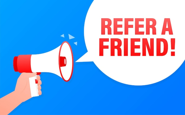 Megaphone with refer a friend. poster in flat style.   illustration.