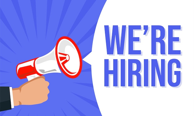 Megaphone with speech bubble and we are hiring announcement banner