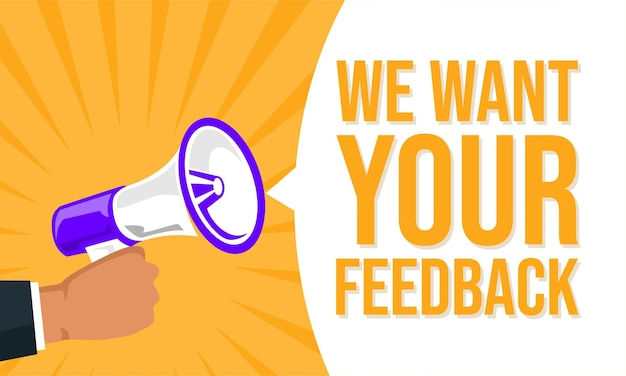 Megaphone with speech bubble and we want your feedback announcement banner