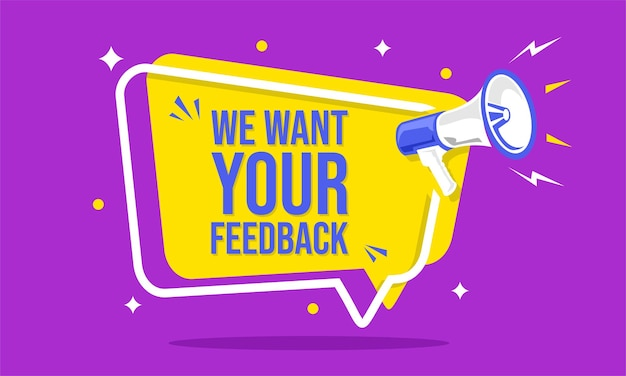 Megaphone with speech bubble and we want your feedback announcement