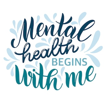 Mental health day quote. mental health begins with me. motivational and inspirational phrase. design for print, poster, invitation, t-shirt, badges. vector illustration
