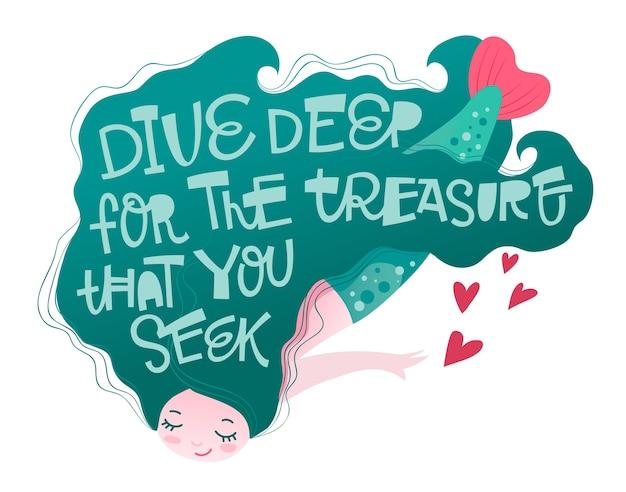 Персонаж-русалка с игривой мотивационной фразой с надписью от руки - погрузитесь глубоко в сокровища, которые вы ищете.