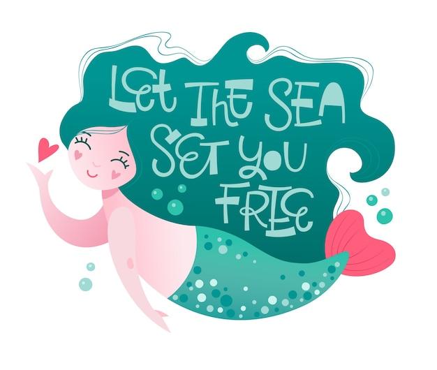 Персонаж русалки с игривой мотивационной фразой - пусть море освободит вас. летняя забавная цитата.