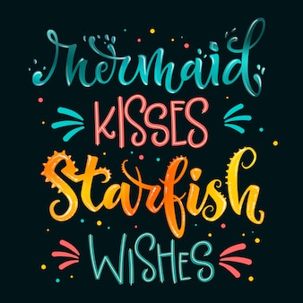 Mermaid kisses starfish wishes hand draw lettering quote. isolated pink, sea ocean colors realistic water textured phrase