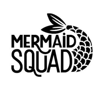 人魚の分隊-ベクトルレタリングの引用。人魚のしっぽと夏のフレーズ。印刷、ポスター、tシャツ、パーティーの装飾、マグカップのタイポグラフィデザイン。
