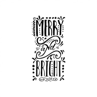 Merry and bright - hand-lettering text