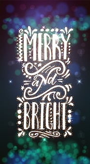 Merry and bright on the background light bokhe.