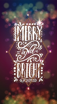 Merry and bright on the background light bokhe