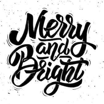 Merry and bright. christmas theme. hand drawn lettering phrase  on light background.  element for poster, greeting card.  illustration