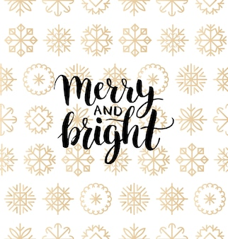 Merry and bright lettering design on snowflakes background. christmas or new year seamless pattern for greeting card template. happy holidays poster concept.