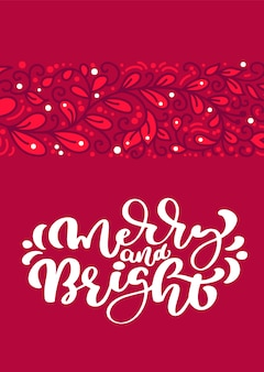 Merry and bright scandinavian christmas  calligraphy lettering text