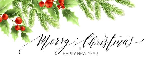 기쁜 성 탄과 새 해 복 많이 받으세요 배너 디자인입니다. 붉은 열매와 전나무 나뭇가지가 있는 홀리 나무 가지. 메리 크리스마스 핸드 레터링입니다. 인사말 카드 템플릿입니다. 색상 고립 된 벡터