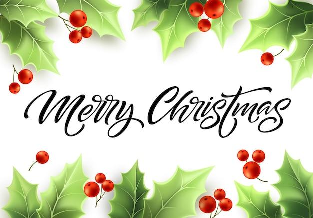 リアルなヤドリギのフレームでメリークリスマスの手描きのレタリング。ヒイラギの木の緑の葉と赤いベリー。緑のヤドリギの枝のフレーム。バナー、ポスター、ポストカードのデザイン。ベクトルイラスト
