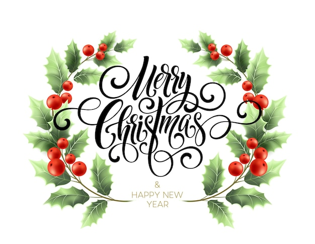 Merry christmas handwriting script lettering. christmas greeting card with holly. vector illustration eps10