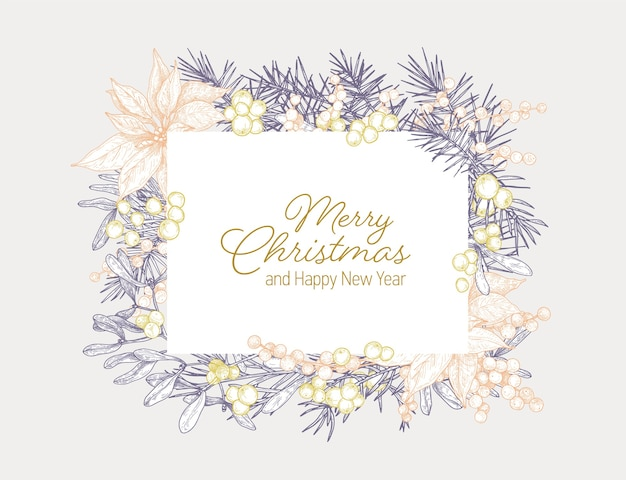 Merry christmas and happy new year holiday wish card with frame made of branches, leaves and berries of seasonal plants hand drawn with contour lines