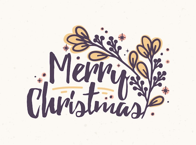 Merry christmas lettering written with elegant cursive calligraphic font. handwritten holiday wish decorated with branch. decorative composition