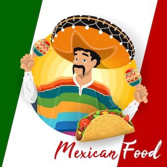 Еда мексиканской кухни с тако и мариачи. мексиканский музыкант в шляпе сомбреро, маракасах и серапе, кукурузной лепешке, фаршированной мясом чили и фасолью на фоне флага мексики