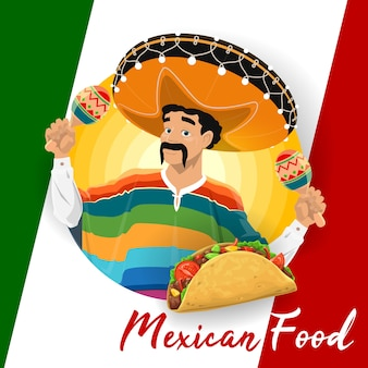 Mexican cuisine food with taco and mariachi man. mexican musician with sombrero hat, maracas and serape, corn tortilla, stuffed with chilli meat and beans on mexico flag background