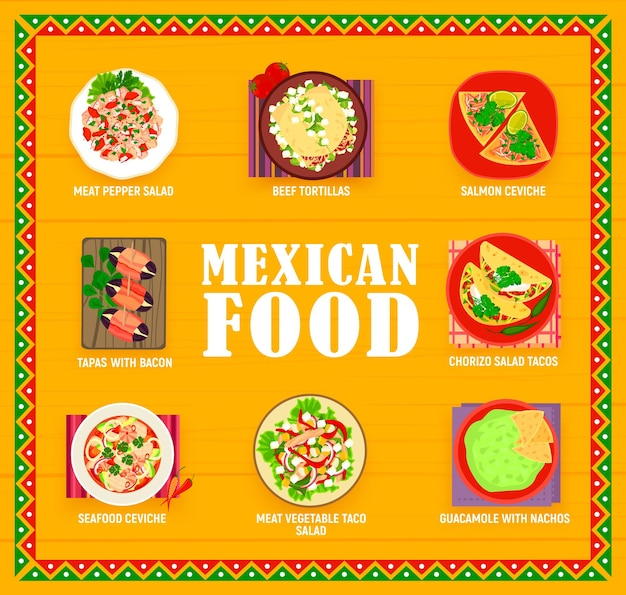 Mexican cuisine restaurant meals menu. meat pepper, chorizo and vegetable taco salads, beef tortillas, dates tapas, salmon and seafood ceviche, guacamole with nachos vector. mexican food dishes