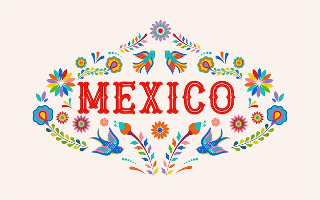 Mexico lettering with colorful mexican flowers birds and elements