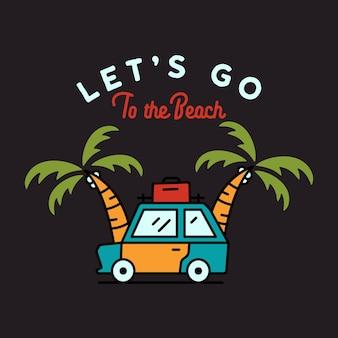 검은색 바탕에 여름 휴가 및 모험 개념 로고와 티셔츠 디자인을 위한 lets go to beach 비문이 있는 자동차와 열대 야자수의 미니멀한 개요 벡터 그림