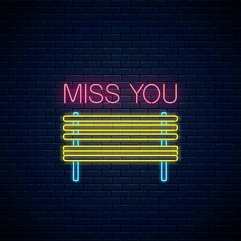 Miss you glowing neon sign with empty bench symbol on dark brick wall background. park wooden bench as a symbol of loneliness in neon style. vector illustration.