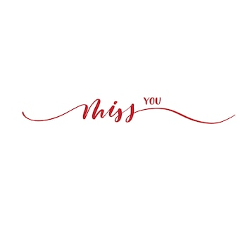 Miss you - red calligraphy inscription.