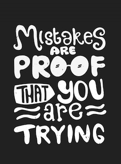 Mistakes are proof that you are trying. quote typography. vector lettering