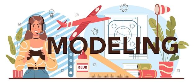 活版印刷のヘッダーのモデリング。クラフトスクールコース、クラフトを学ぶ教師。航空機のモデリング、彫刻、縫製。クリエイティブな趣味。分離されたフラットベクトル図
