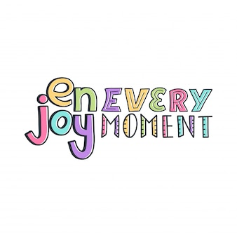 Modern abstract design template with enjoy every moment quote doodle for celebration design.