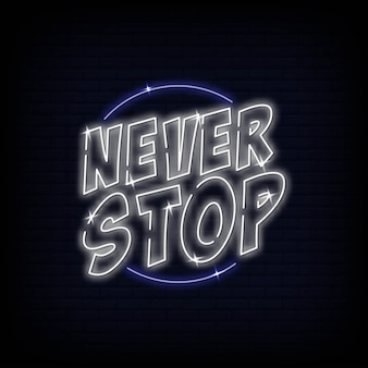 Modern never stop light neon text . poster light banner. short quotes motivation.