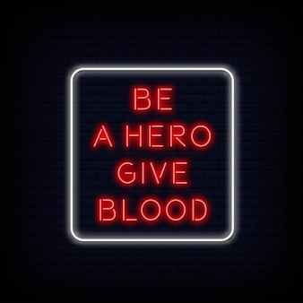 Modern quote be a hero give blood neon sign text