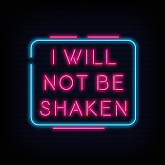 Modern quote i will not be shaken neon sign text
