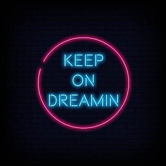 Modern quote keep on dreamin neon sign text