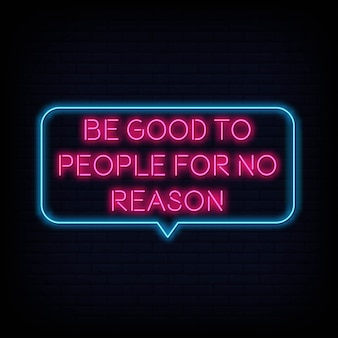 Modern quote motivation be good to people for no reason neon sign text vector
