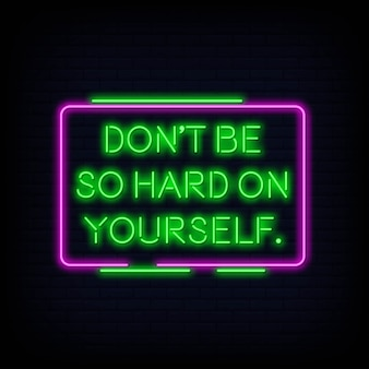 Modern quote motivation dont be so hard on yourself neon sign text vector