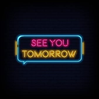 Modern quote see you tomorrow neon sign text