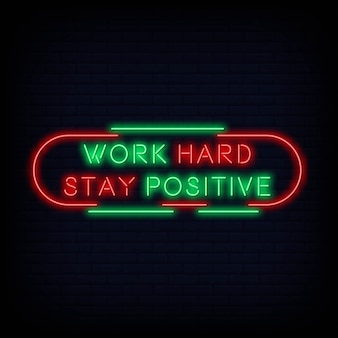 Modern quote work hard stay positive neon sign text