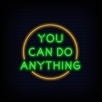 Modern quote you can do anything neon sign text