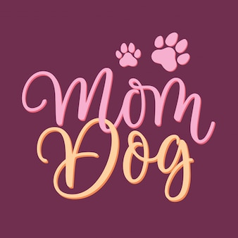 Mom dog lettering quotes
