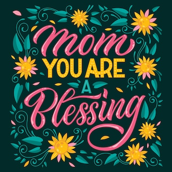 Mom you are blessing - hand drawn mother's day themed lettering. heart, floral colorful design.