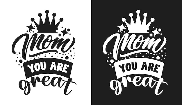 Mom you are great typography quotes tshirt and merchandise