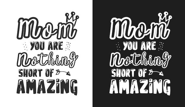 お母さんあなたは素晴らしいタイポグラフィの引用tシャツと商品に他なりません