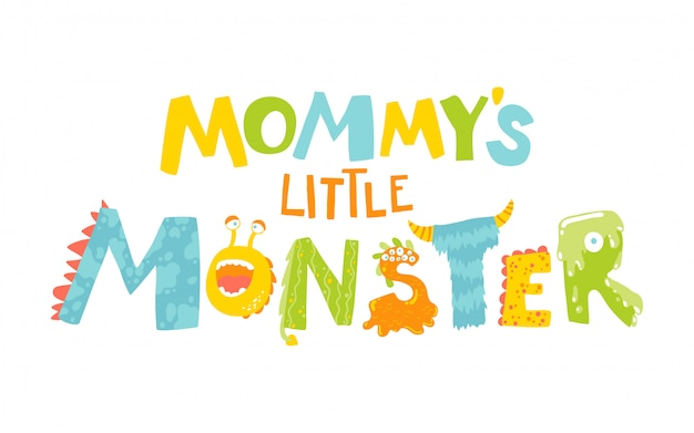 Mommy's little monster. cartoon hand drawn letters.