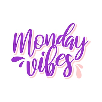 Monday vibes lettering typography design