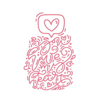 Monoline calligraphy phrase you have my heart icon like