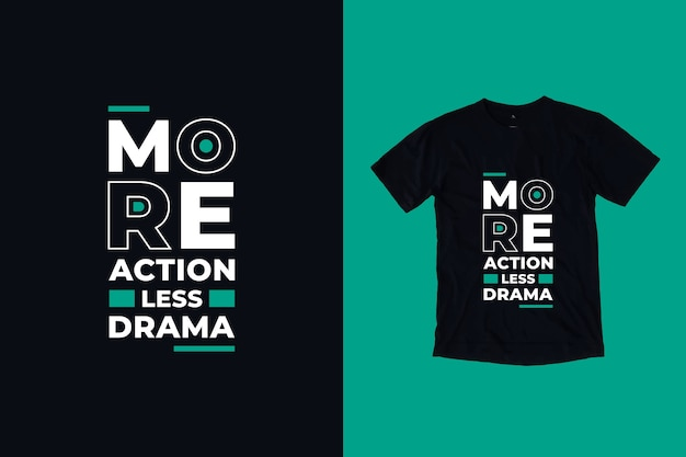 More action less drama quote t shirt design