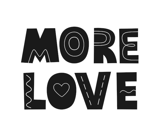 More love hand drawn lettering text with doodles black and white lettering quote phrase in flat